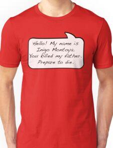 Hello, my name is inigo montoya you killed my father prepare to die - COMIC Unisex T-Shirt