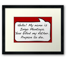 Hello, my name is inigo montoya you killed my father prepare to die - COMIC Framed Print