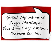 Hello, my name is inigo montoya you killed my father prepare to die - COMIC Poster