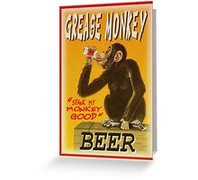 grease monkey beer poster Greeting Card