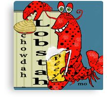 Lobstah, Chowdah N Beeya  Canvas Print