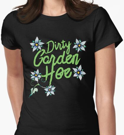 Dirty Garden HOE Womens Fitted T-Shirt