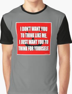 Don't Drink The Kool-Aid, Think For Yourself! Graphic T-Shirt