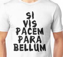 Si vis pacem, para bellum  Unisex T-Shirt