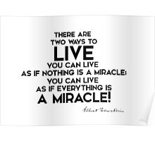 live a miracle - einstein Poster