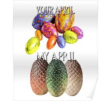 Game Of Thrones Dragon Eggs Funny Meme Season Premiere Your April VS My April Easter Eggs Winter is Coming Poster