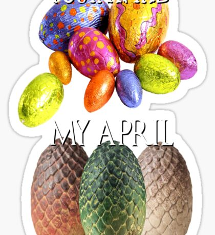 Game Of Thrones Dragon Eggs Funny Meme Season Premiere Your April VS My April Easter Eggs Winter is Coming Sticker