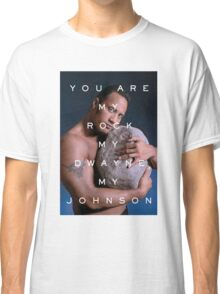 You Are My Rock Classic T-Shirt