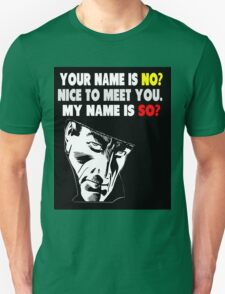 My Name is No song parody T-Shirt