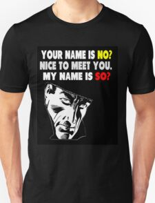My Name is No song parody Unisex T-Shirt