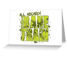 All Aboard The Bane Train Greeting Card