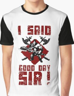 Any Day, Good Day! Graphic T-Shirt