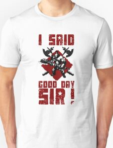 Any Day, Good Day! T-Shirt