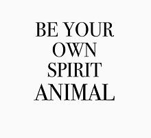 Be Your Own Spirit Animal Unisex T-Shirt