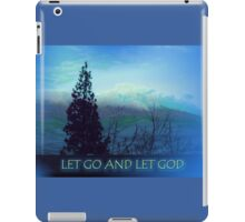 Let Go and Let God Tree and Hills iPad Case/Skin