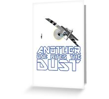 Another One Bites The Dust Greeting Card