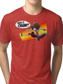 Mystery Babylon - Suck it, Chump! Tri-blend T-Shirt