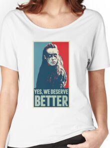 We deserve better - Lexa - Clexa - The 100 Women's Relaxed Fit T-Shirt