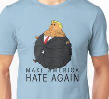 Make America Hate Again Unisex T-Shirt