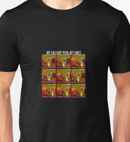 """""""My Fallout Pick-Up Lines"""" Unisex T-Shirt"""
