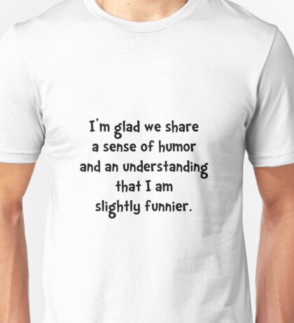 Slightly Funnier Unisex T-Shirt