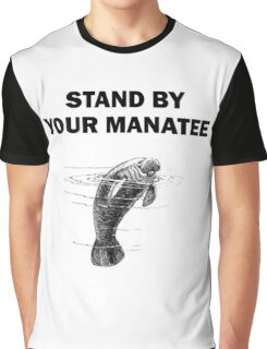 Stand By Your Manatee Graphic T-Shirt