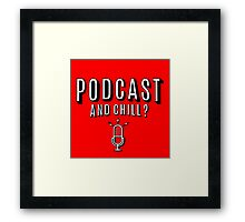 PodCast and Chill Framed Print