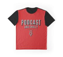 PodCast and Chill Graphic T-Shirt