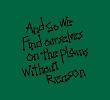 Without Reason Unisex T-Shirt