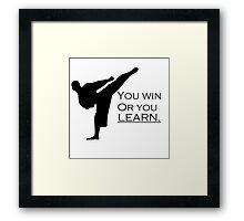 You win or you learn Framed Print