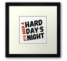 Hard Day's Night  Framed Print
