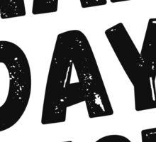 Hard Day's Night  Sticker