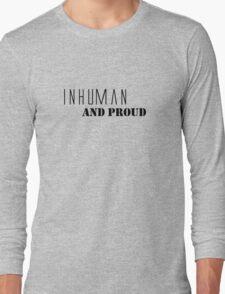 Inhuman and proud T-Shirt