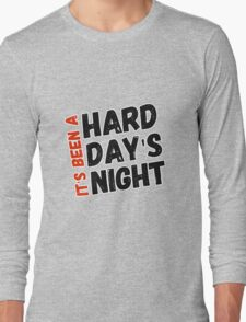 Hard Day's Night  Long Sleeve T-Shirt