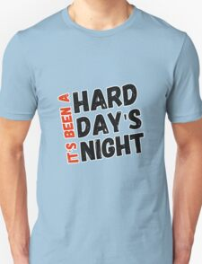 Hard Day's Night  Unisex T-Shirt