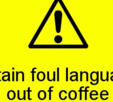 People get dangerous without coffee Sticker