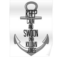Keep Calm And Swoon Over Killian Jones Poster