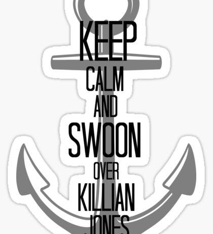 Keep Calm And Swoon Over Killian Jones Sticker