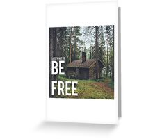 I just want to be free Greeting Card