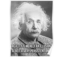 "Albert Einstein Quote ""Reality is an illusion"" Poster"