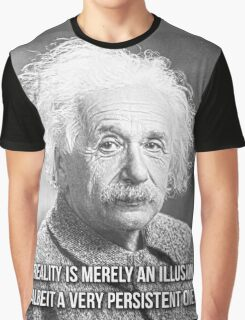 """Albert Einstein Quote """"Reality is an illusion"""" Graphic T-Shirt"""