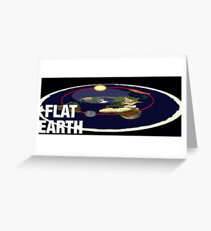 Is the earth flat flat earth Greeting Card