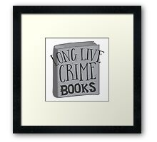 LONG LIVE Crime books! Framed Print