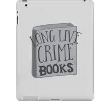 LONG LIVE Crime books! iPad Case/Skin