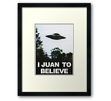I Juan to believe Framed Print
