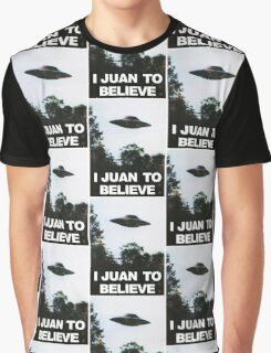 I Juan to believe Graphic T-Shirt