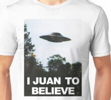 I Juan to believe Unisex T-Shirt