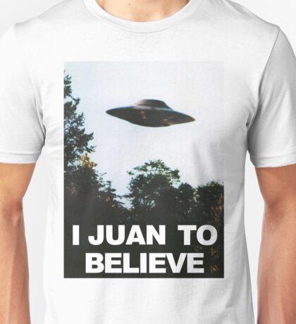 I Juan to believe Unisex T-Shirt