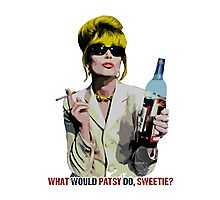 What Would Patsy Do, Sweetie? Photographic Print