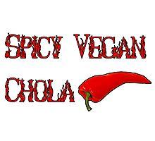 Spicy Vegan Chola  Photographic Print